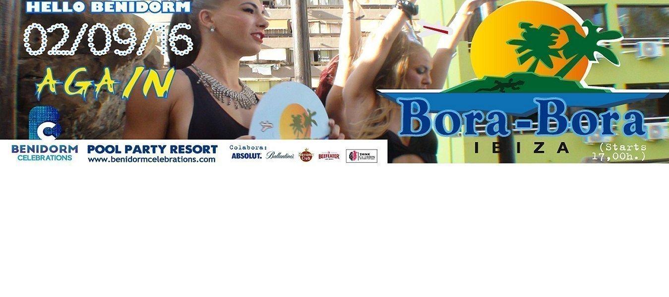 Vive la auténtica fiesta Bora-Bora Ibiza oficial en Benidorm!  -   Benidorm Celebrations™ Pool Party Resort (Adults Only)